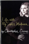 LIFE WITH MY SISTER MADONNA - CHRISTOPHER CICCONE HARDBACK BOOK